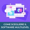 Software Multilevel Marketing: come evitare sorprese